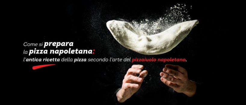 Come si prepara la pizza napoletana